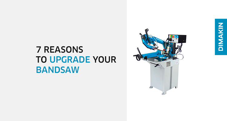 7 Reasons to Upgrade Your Bandsaw
