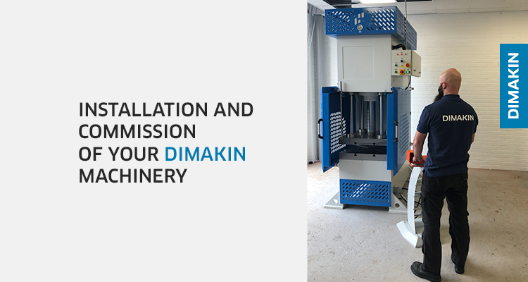 Installation of your DIMAKIN machinery